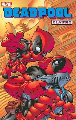 Deadpool Classic 5 By Kelly, Joe/ Felder, James/ Woods, Peter (ILT)/ McDaniel, Walter (ILT)/ Brewer, David (ILT)