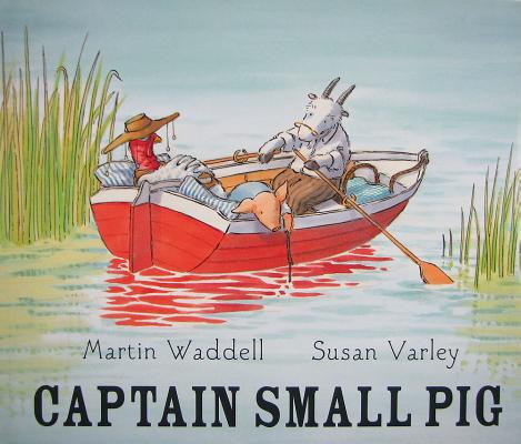 Captain Small Pig By Waddell, Martin/ Varley, Susan (ILT)